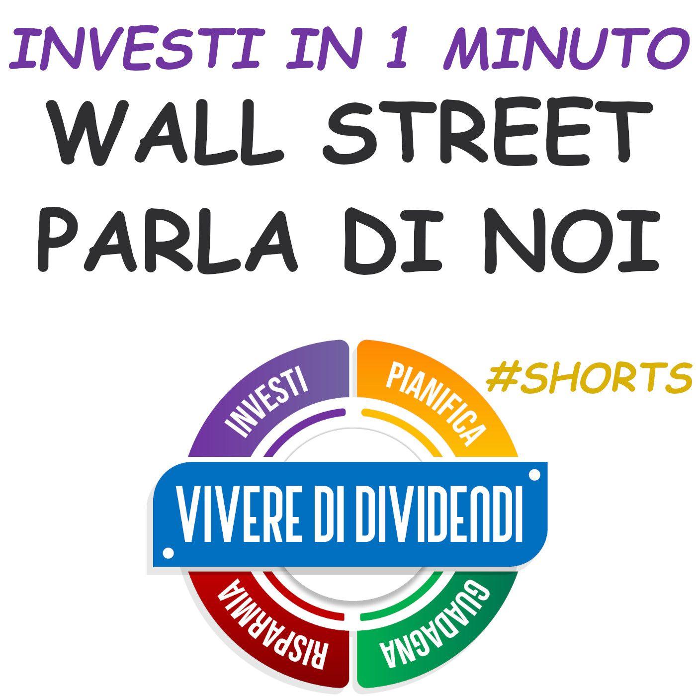 WALL STREET parla di noi! #shorts