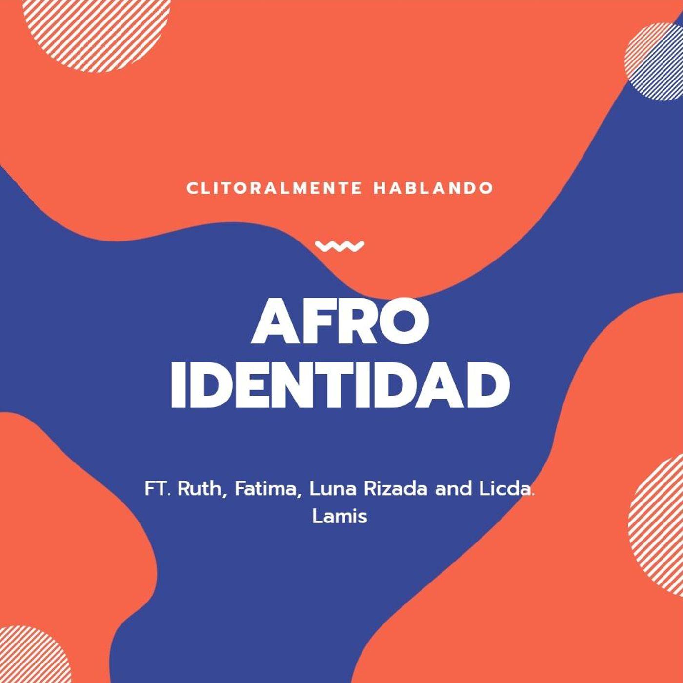 Afro Identidad FT Ruth, Fátima, Luna Rizada y Lic. Lamia