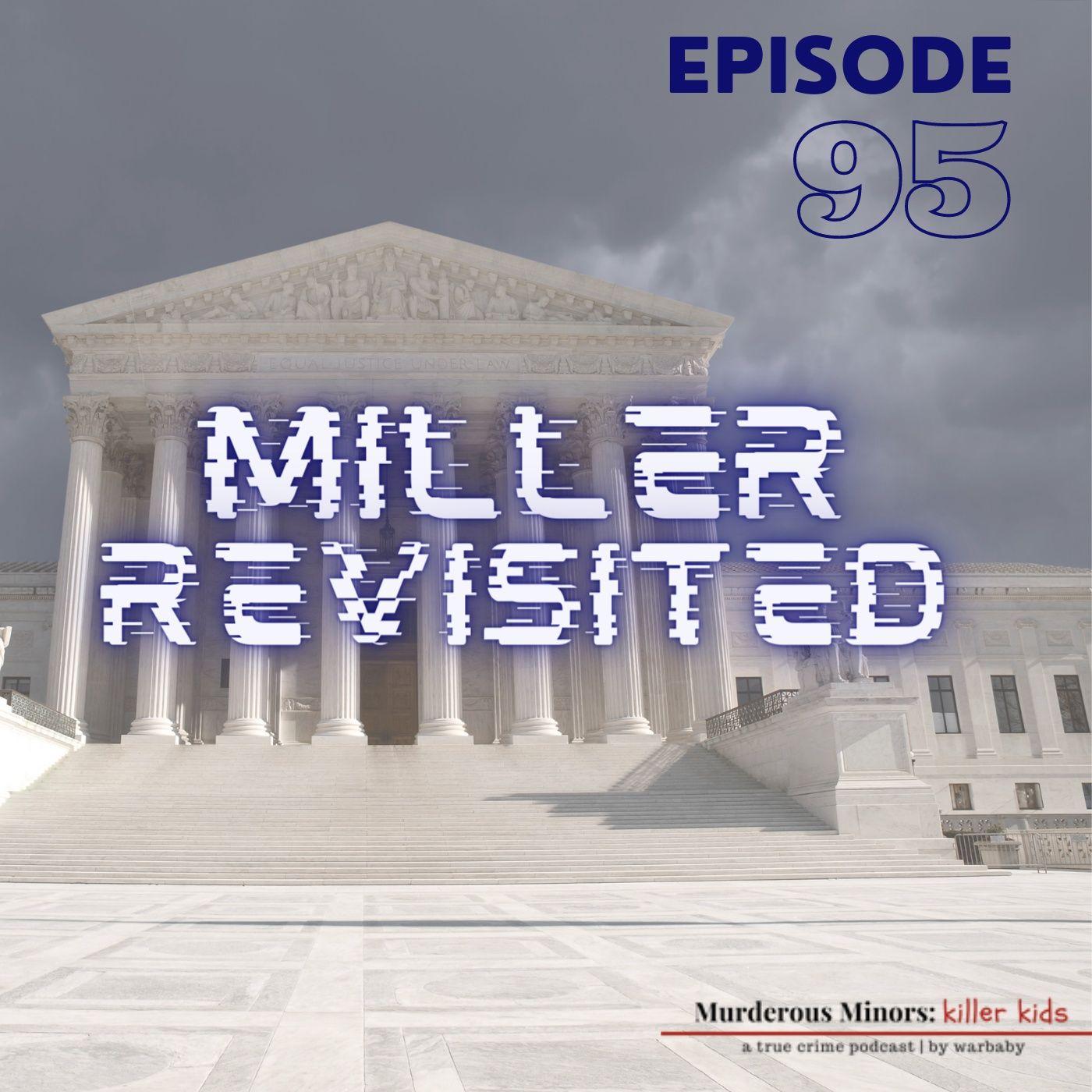 Miller Revisited (Miller v. Alabama - Evan Miller)