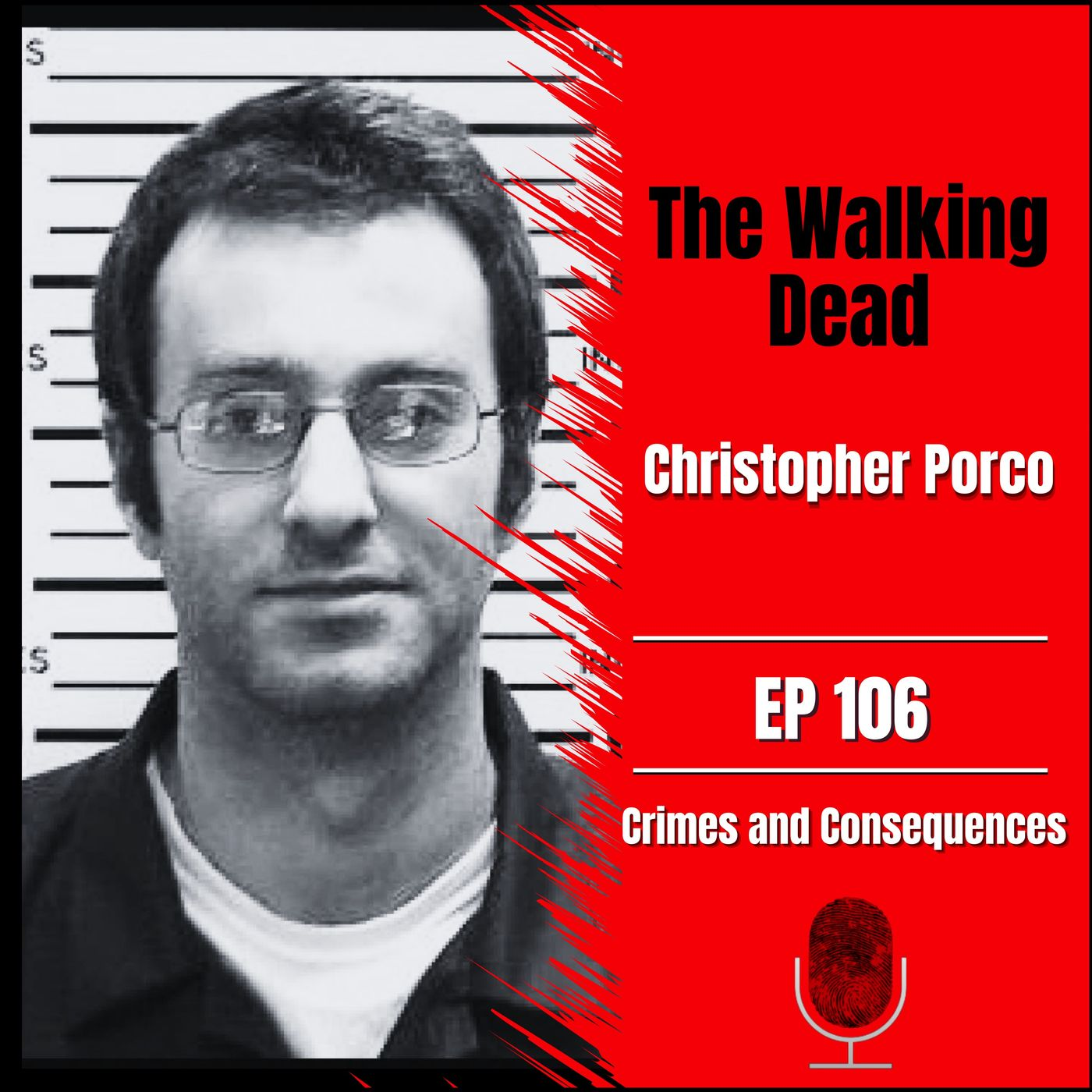 EP106: The Walking Dead (Peter Porco's Story)