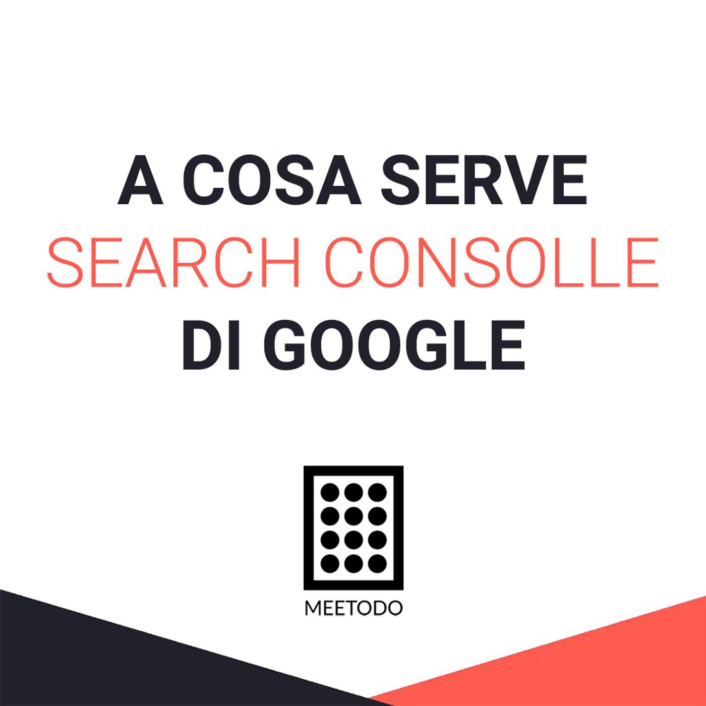 A cosa serve Google Search Consolle nel sito