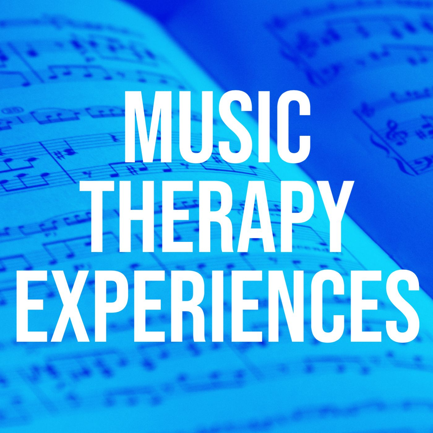Music Therapy Experiences (2017 Rerun)