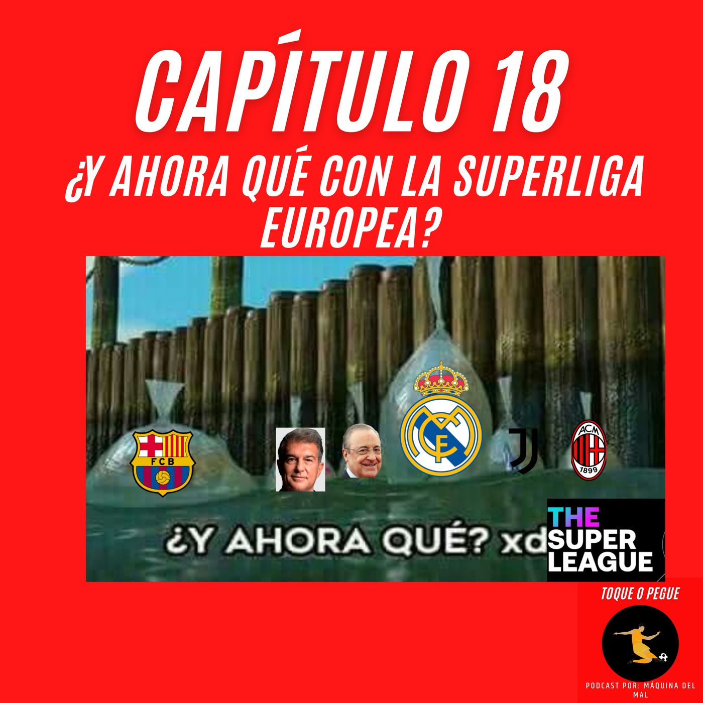 Capítulo 18: ¿Y ahora qué con la Superliga Europea?