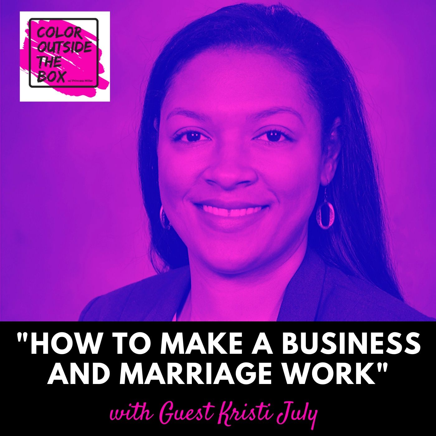 How to Make a Business and Marriage Work with guest Mrs. Kristi July