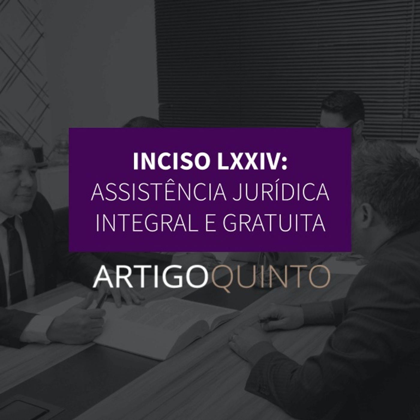 Inciso LXXIV - Assistência jurídica integral e gratuita