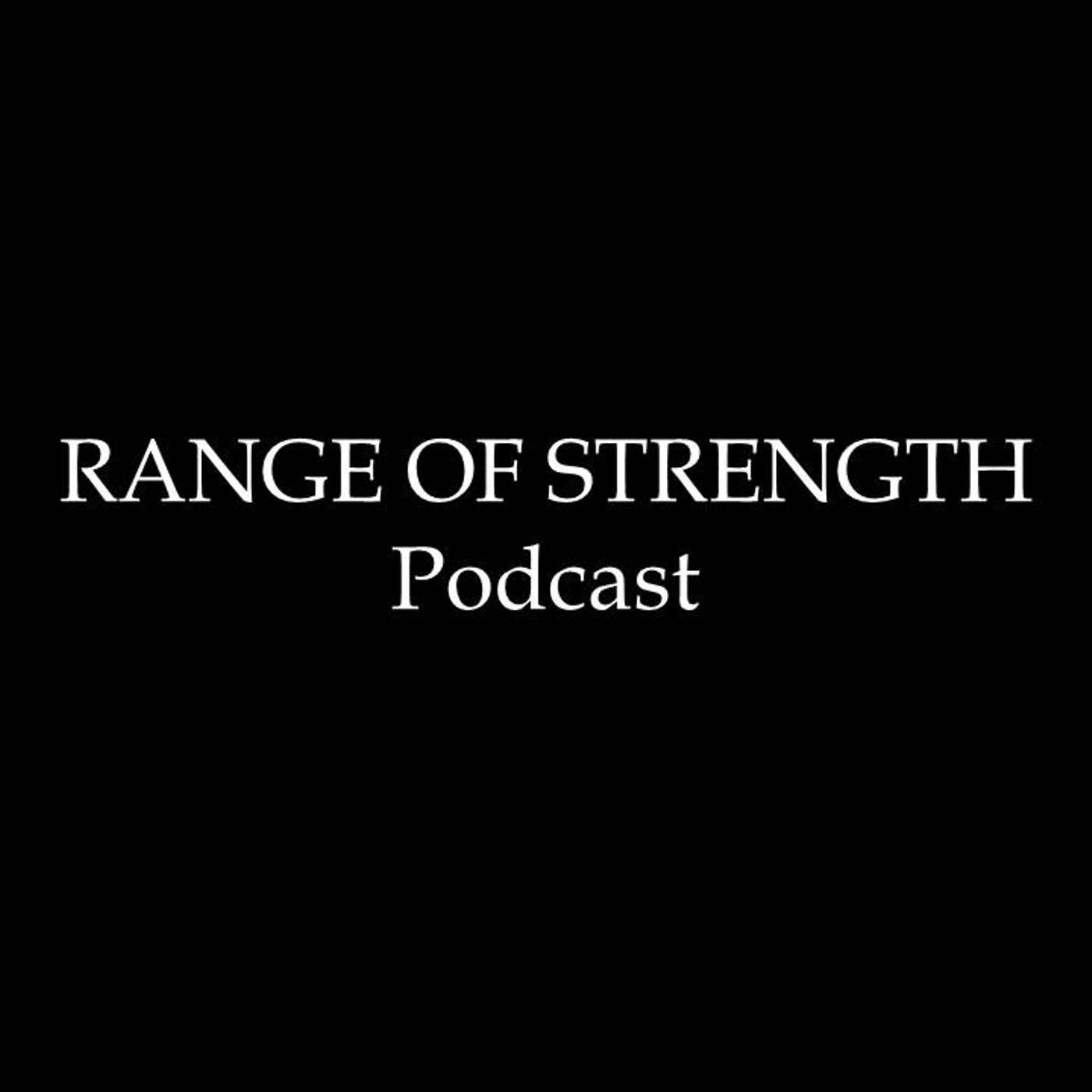 RANGE OF STRENGTH Podcast Episode 20: Oldtime Strength with James Fuller