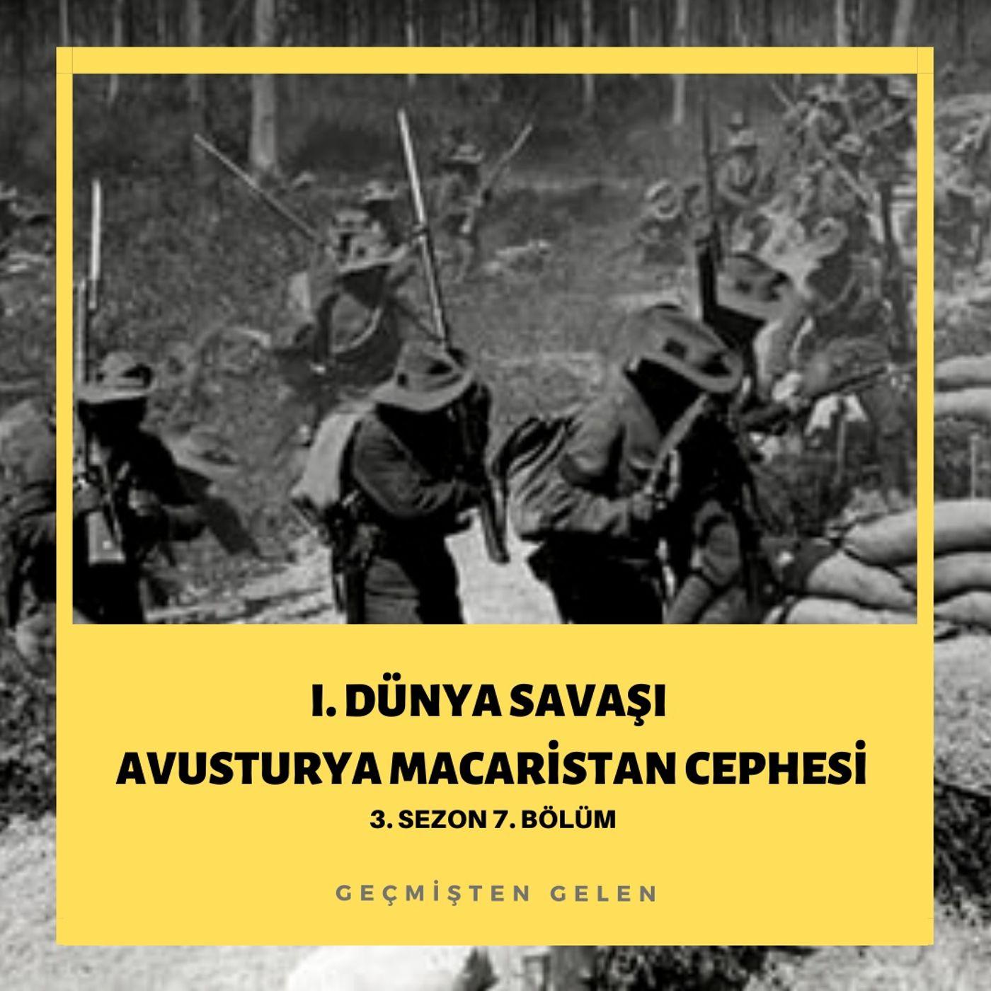 DÜNYA SAVAŞIYOR.07 - I. Dünya Savaşı Avusturya Macaristan Cephesi