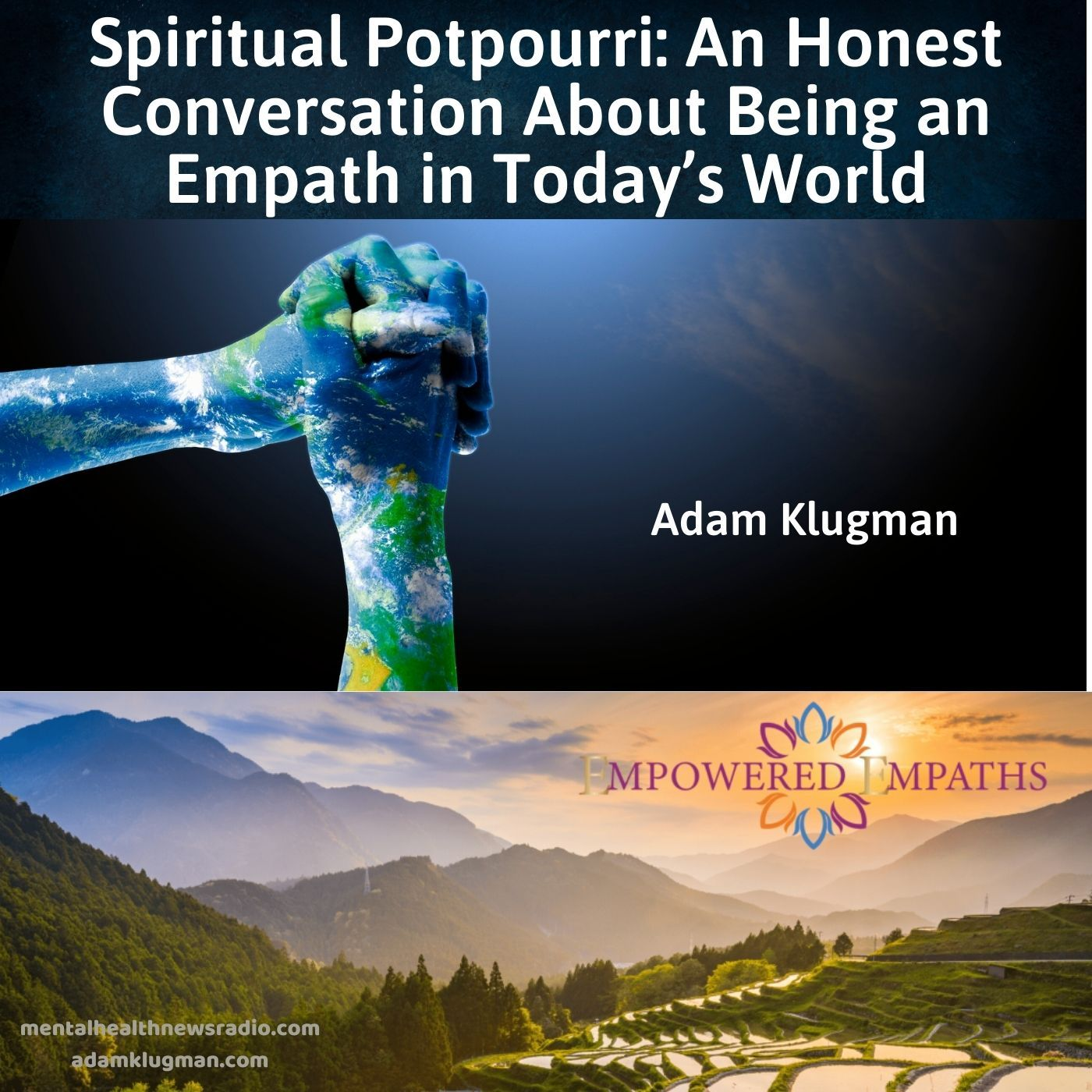 Spiritual Potpourri: An Honest Conversation About Being an Empath in Today's World