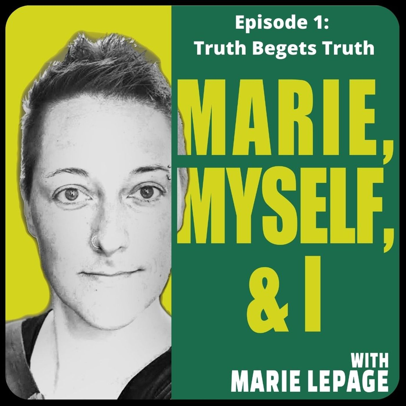 Episode 1: Truth Begets Truth
