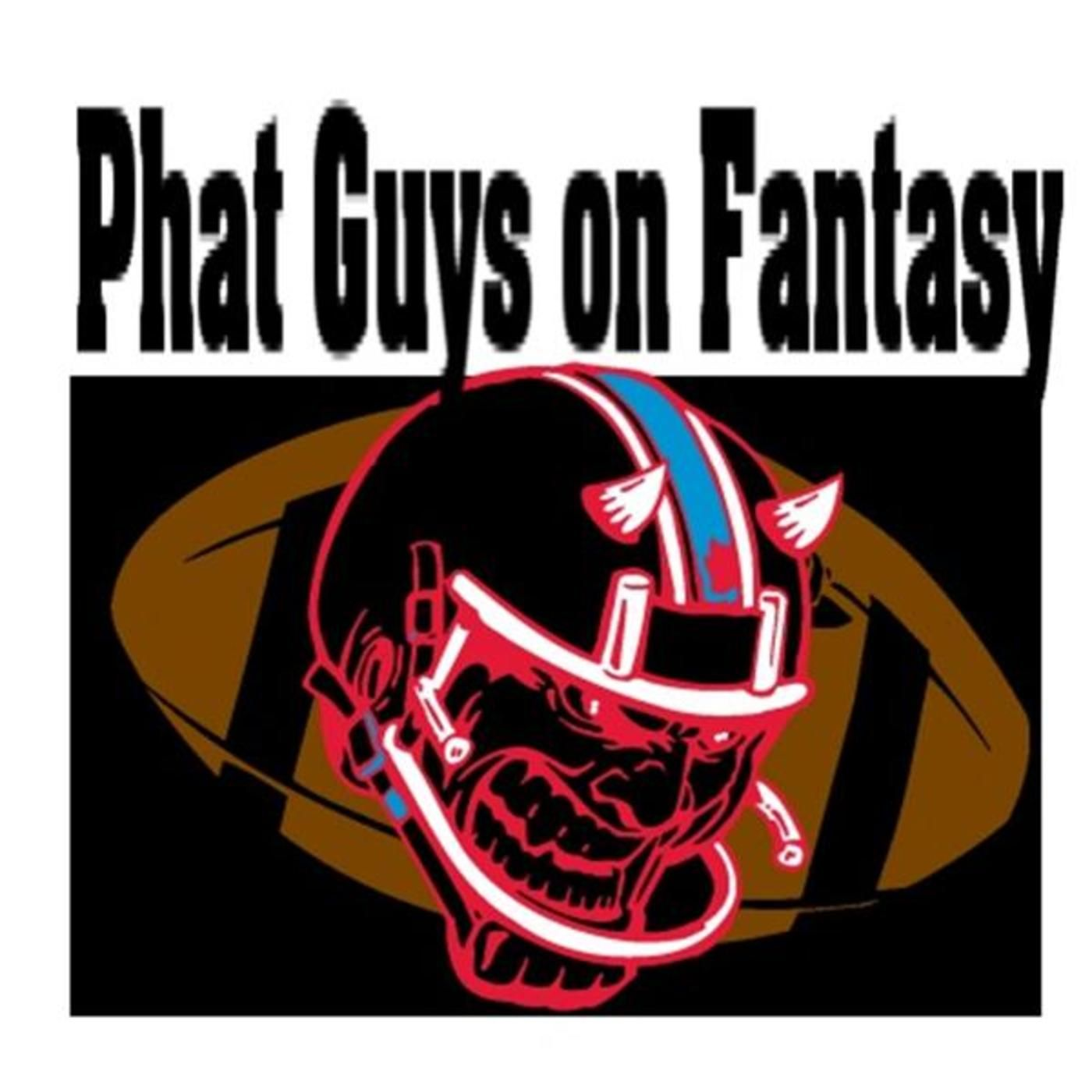 The Phat Guys Fantasy Football Show