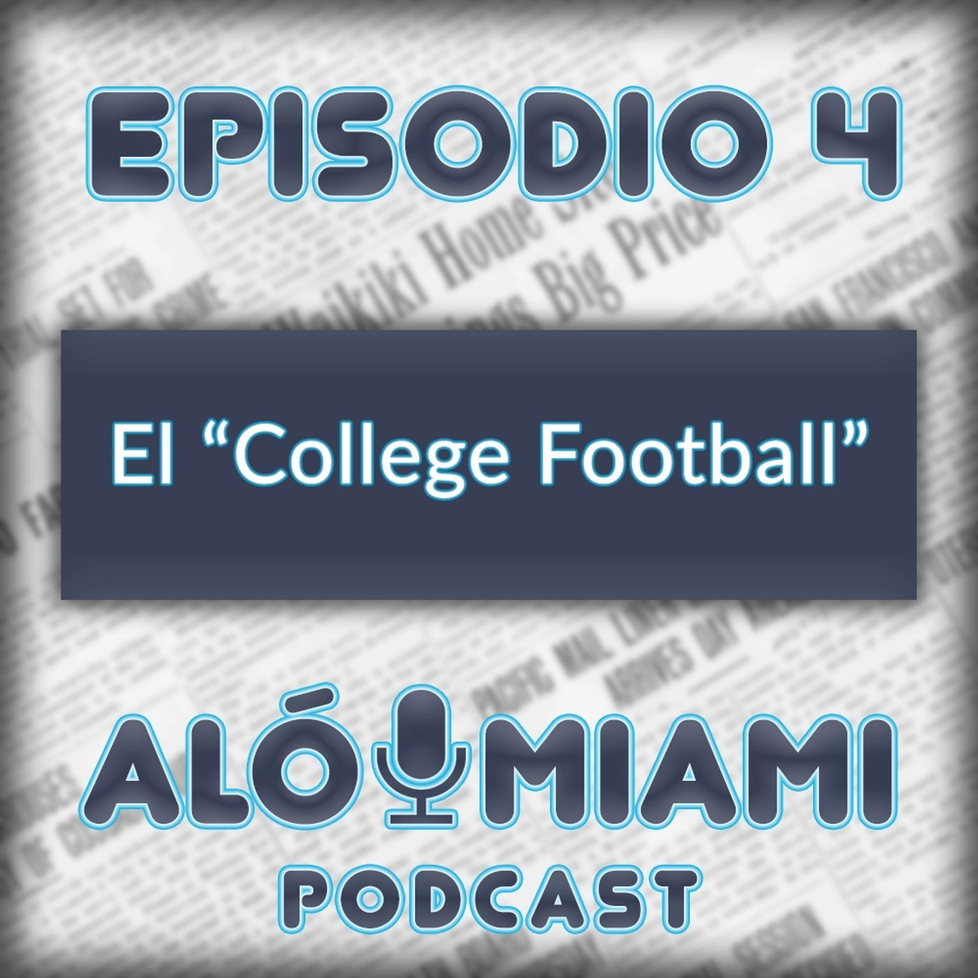 "Aló Miami- Ep. 4 - El ""College Football"""