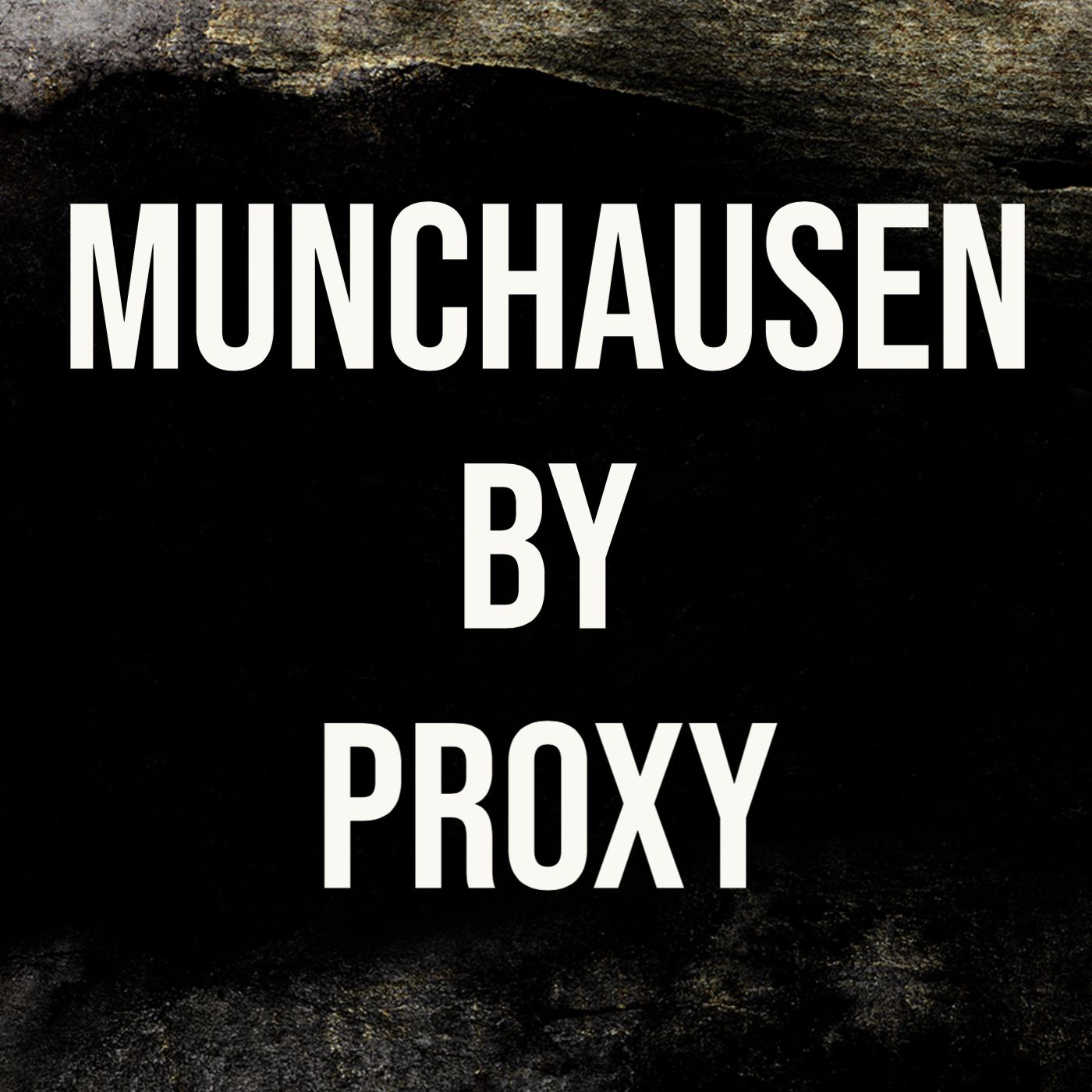 Munchausen By Proxy (2017 Rerun)