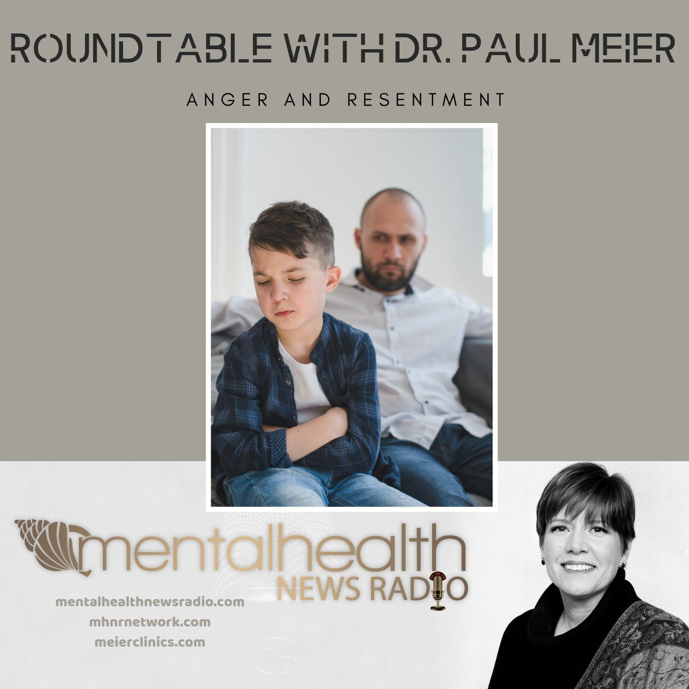 Mental Health News Radio - Roundtable with Dr. Paul Meier: Anger and Resentment