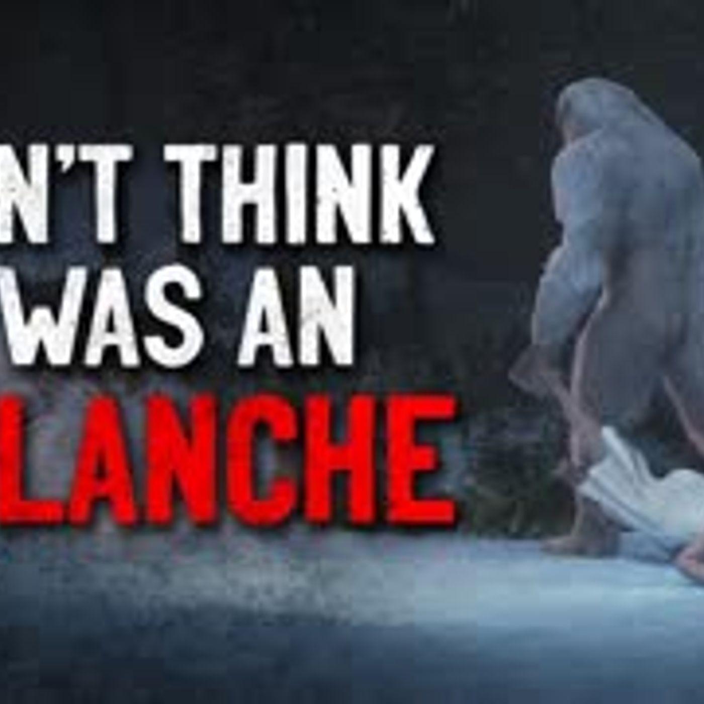 """I Don't Think It Was An Avalanche"" Creepypasta"