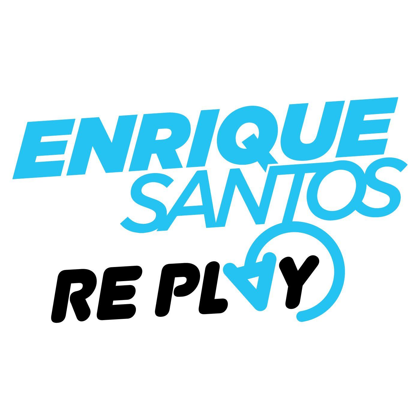 Enrique Santos Replay