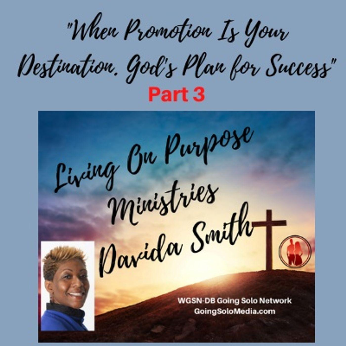 Part 3 - When Promotion Is Your Destination. God's Plan for Success