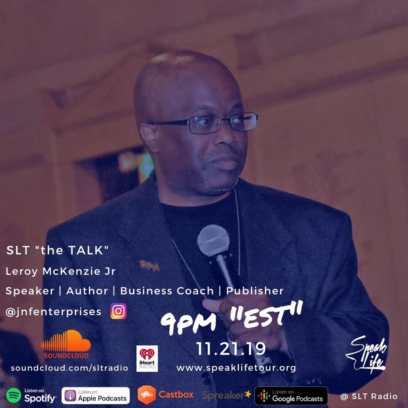 "11.21 SLT ""the TALK"" featuring Leroy McKenzie Jr & Mental Health Awareness QA of the Week"