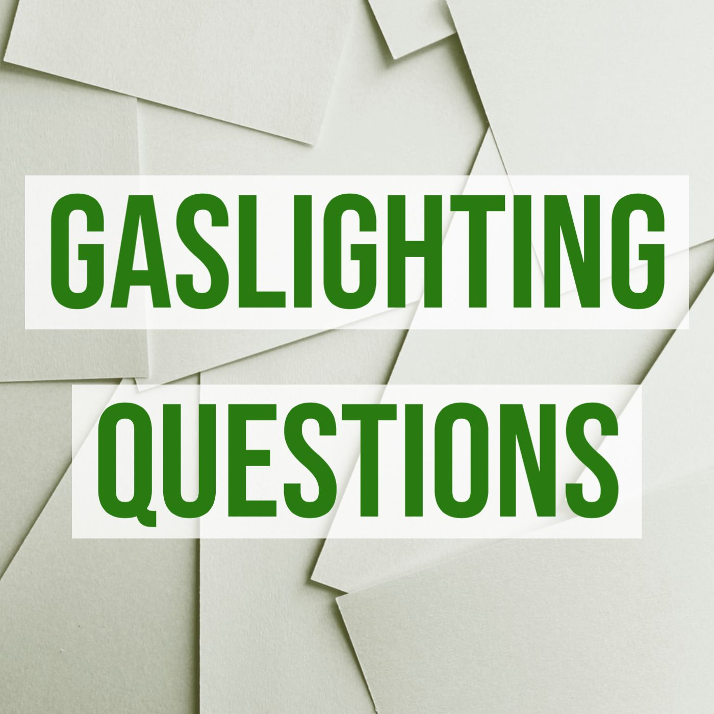 Gaslighting Questions