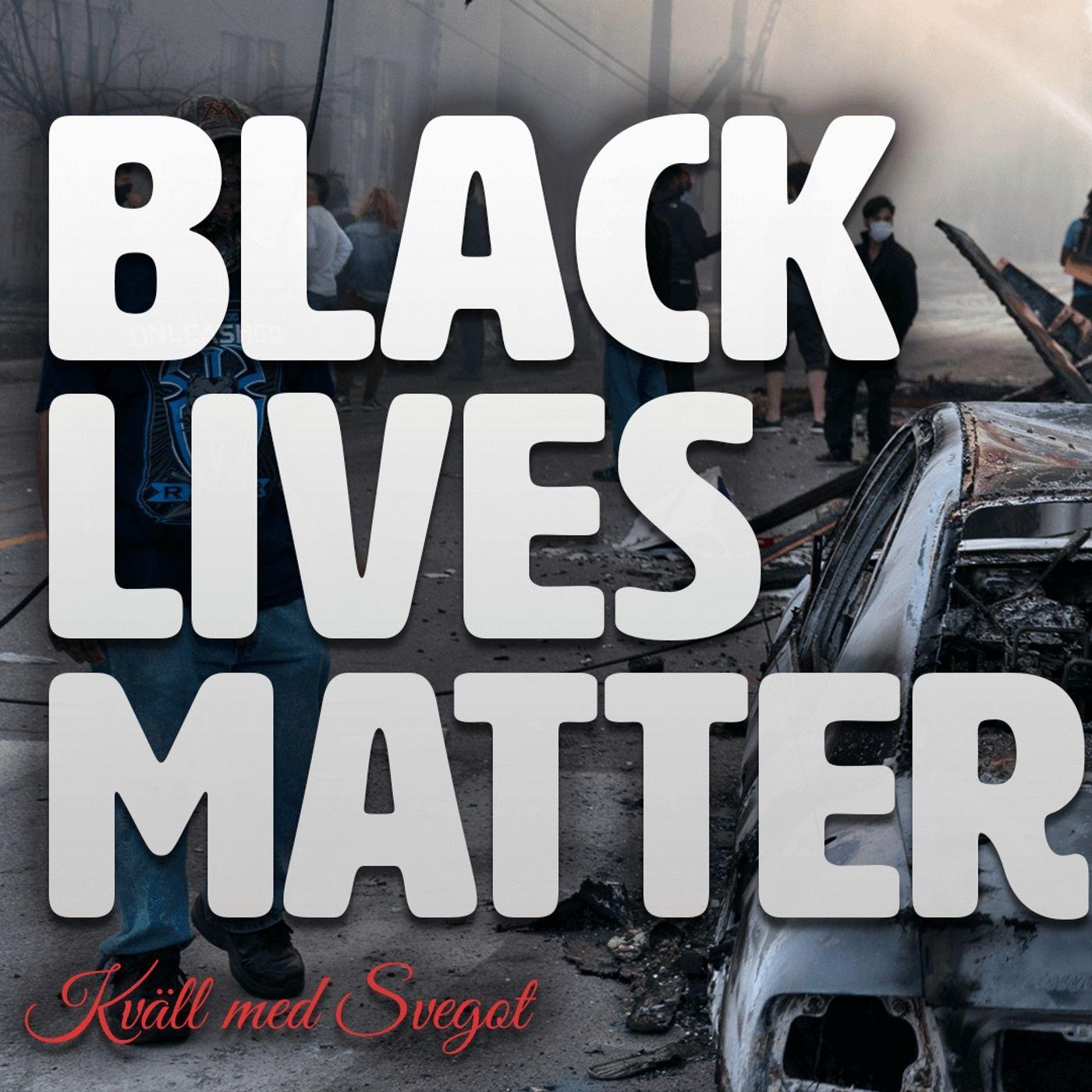 88. Black Lives Matter?
