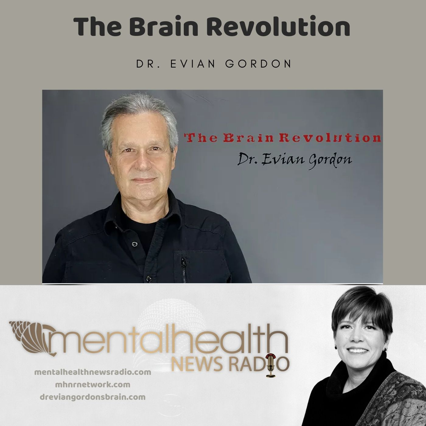 Mental Health News Radio - The Brain Revolution with Dr. Evian Gordon
