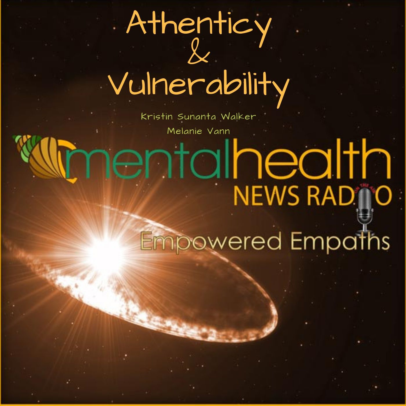 Mental Health News Radio - Empowered Empaths: Vulnerability and Authenticity