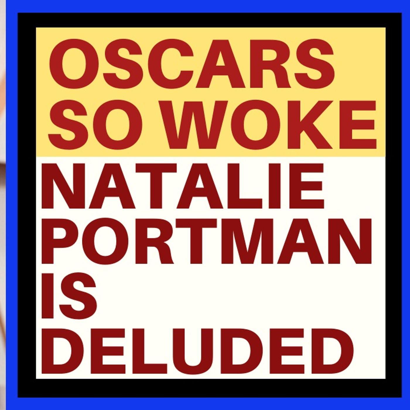 NATALIE PORTMAN'S RIDICULOUS WOKE OSCAR STATEMENT