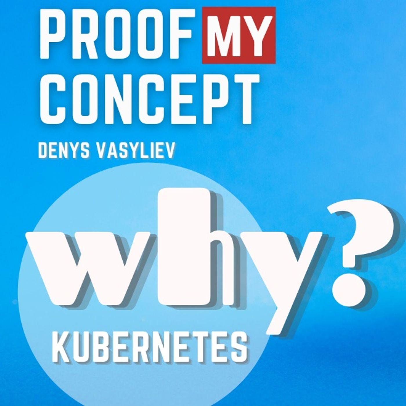 #51 Why Kubernetes?
