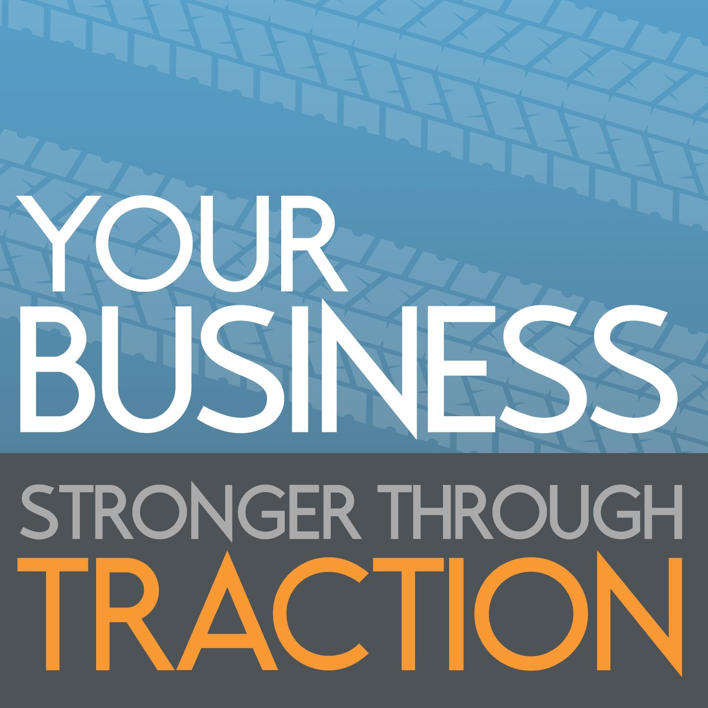 Your Business, Stronger Through Traction
