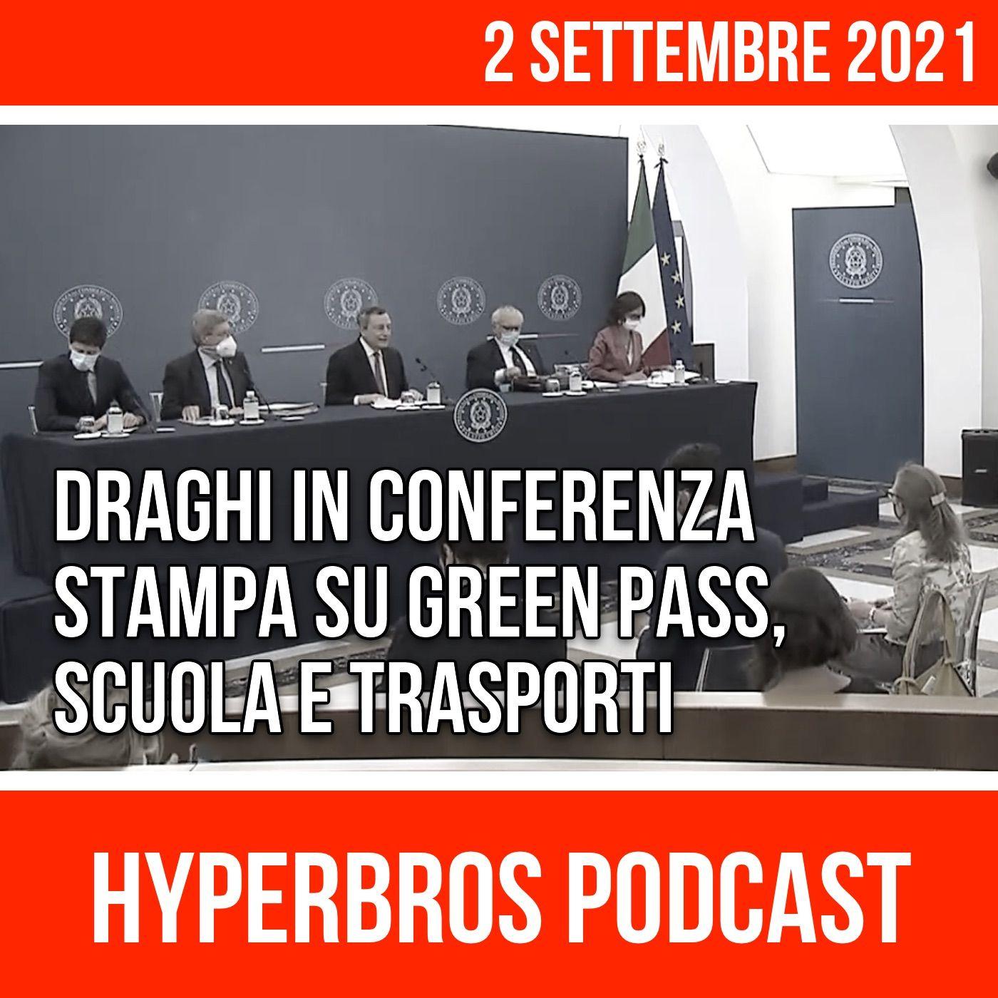Draghi in conferenza stampa su Green Pass, Scuola e Trasporti