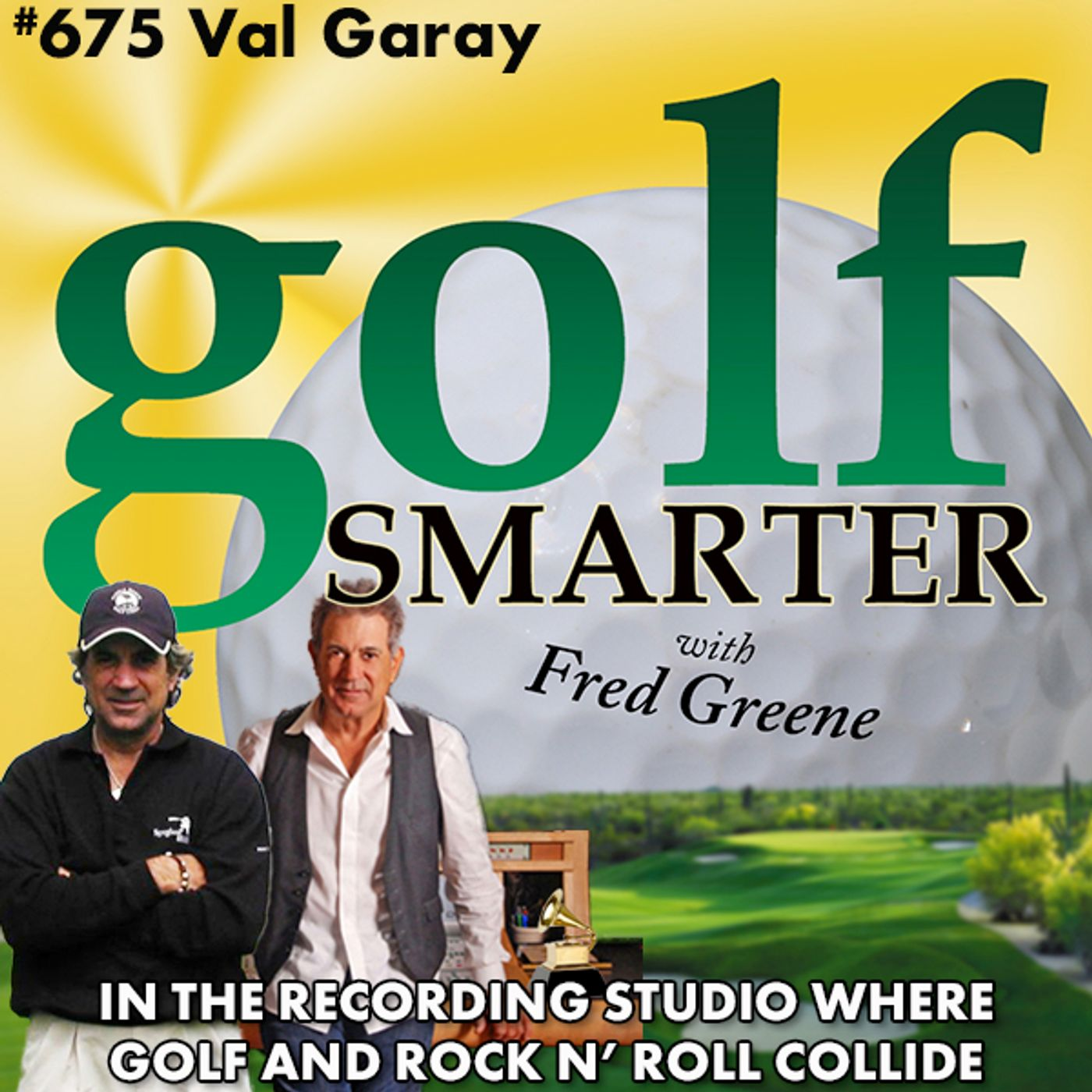 In the Recording Studio Where Golf & Rock'n'Roll Collide with 5 time Grammy Winner Val Garay