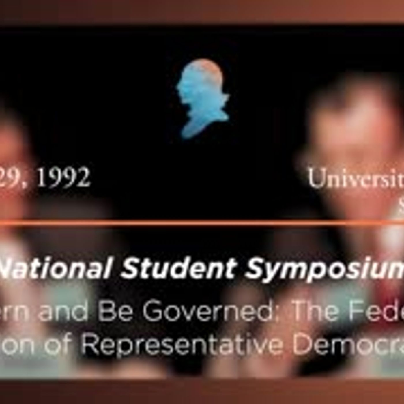 Panel II: To Govern and Be Governed: The Federalist's Vision of Representative Democracy [Archive Collection]