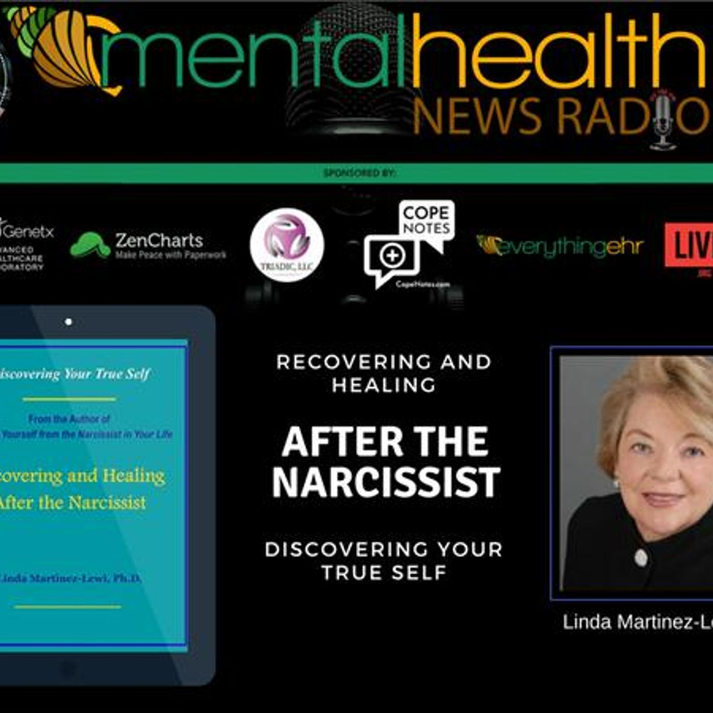 Mental Health News Radio - Recovering and Healing After the Narcissist: Discovering Your True Self