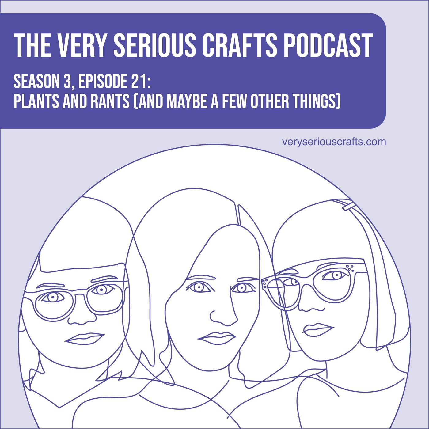 S3E21: Plants and Rants (and Maybe a Few Other Things)