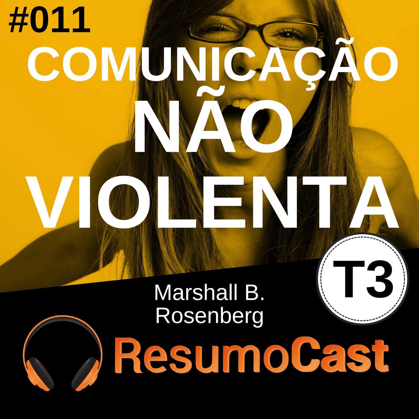 T3#011 Comunicação não violenta   Marshall B. Rosenberg