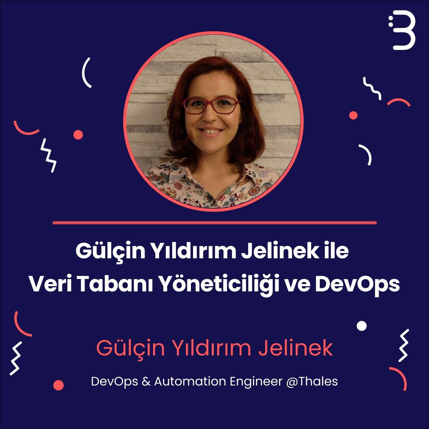 Teknik: Gülçin Yıldırım Jelinek ile Veri Tabanı Yöneticiliği ve DevOps