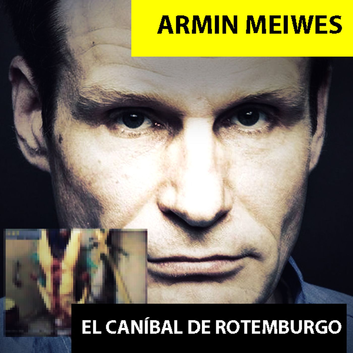 Armin Meiwes | El Caníbal De Rotemburgo