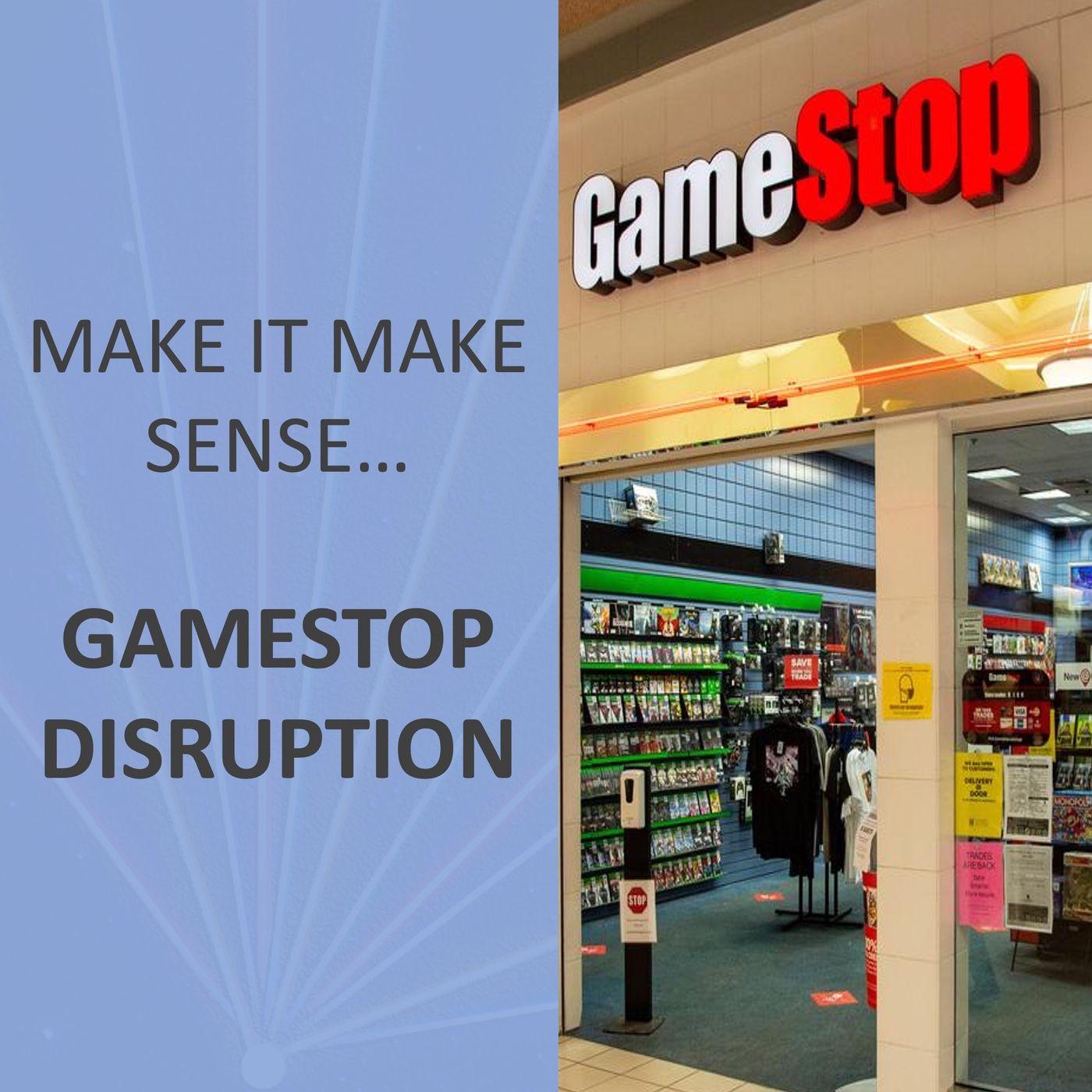 Make It Make Sense... GameStop