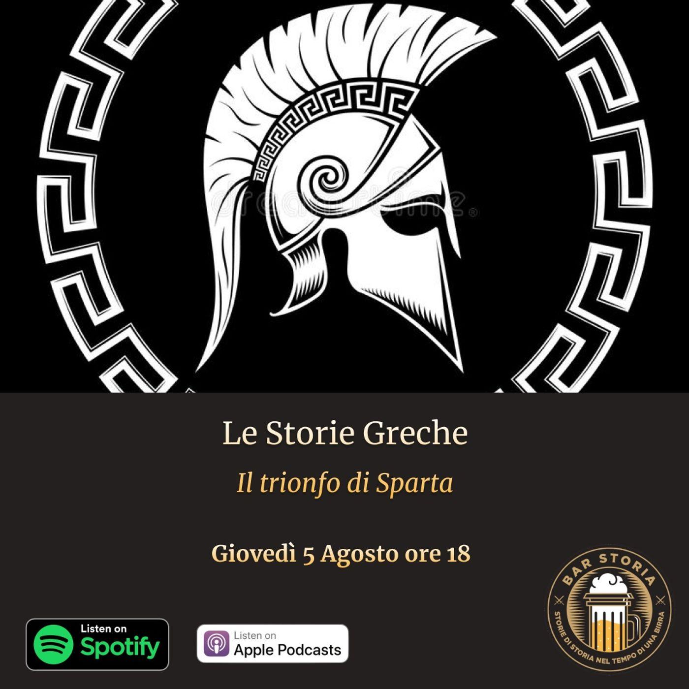 Storie Greche - Il trionfo di Sparta