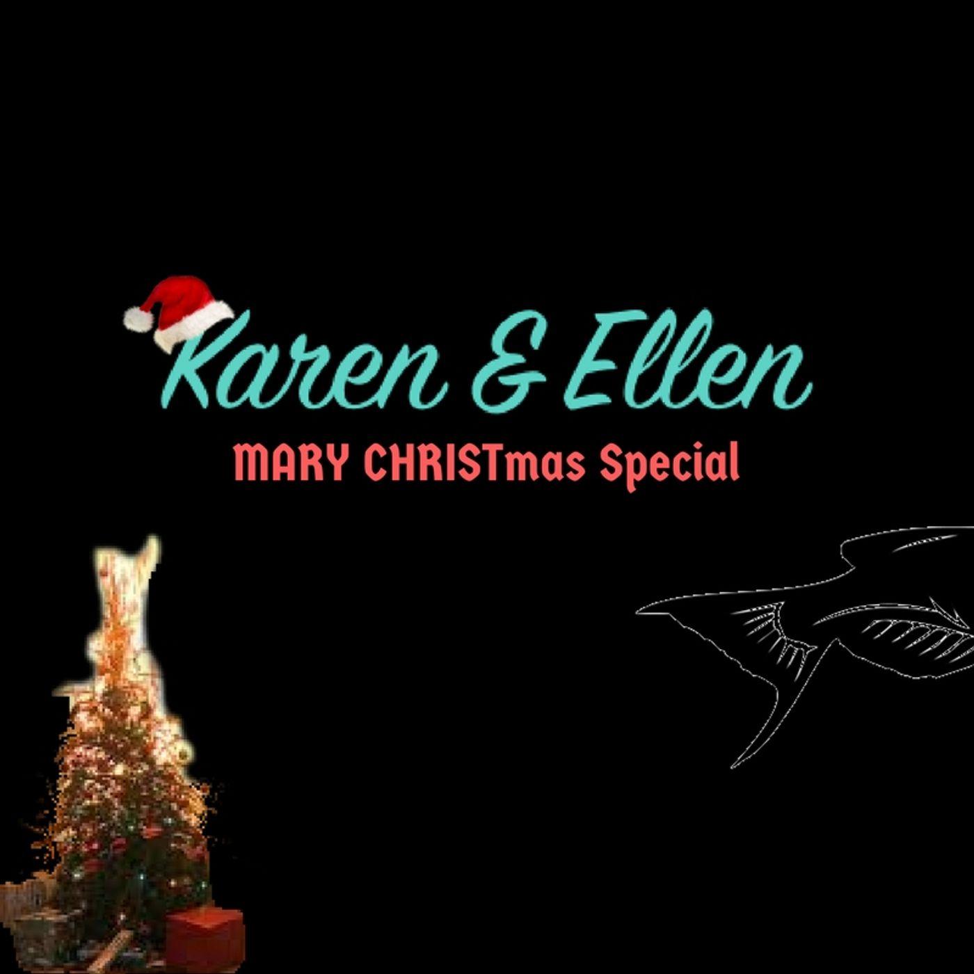 A Karen & Ellen MARY CHRISTmas Special
