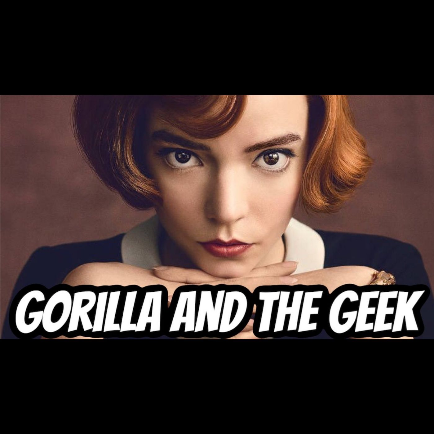 The Queens Gambit Discussion - Gorilla and The Geek Episode 33