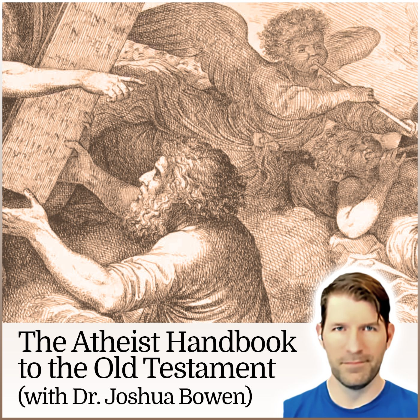The Atheist Handbook to the Old Testament (with Dr. Joshua Bowen)