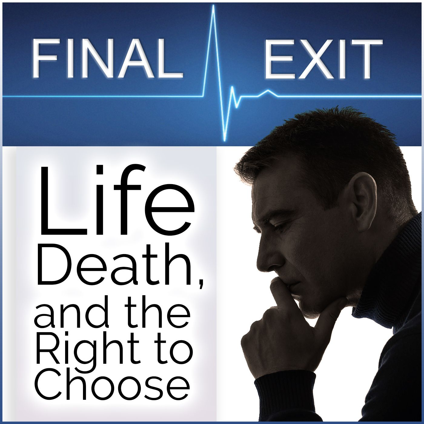 Final Exit: Life, Death, and the Right to Choose