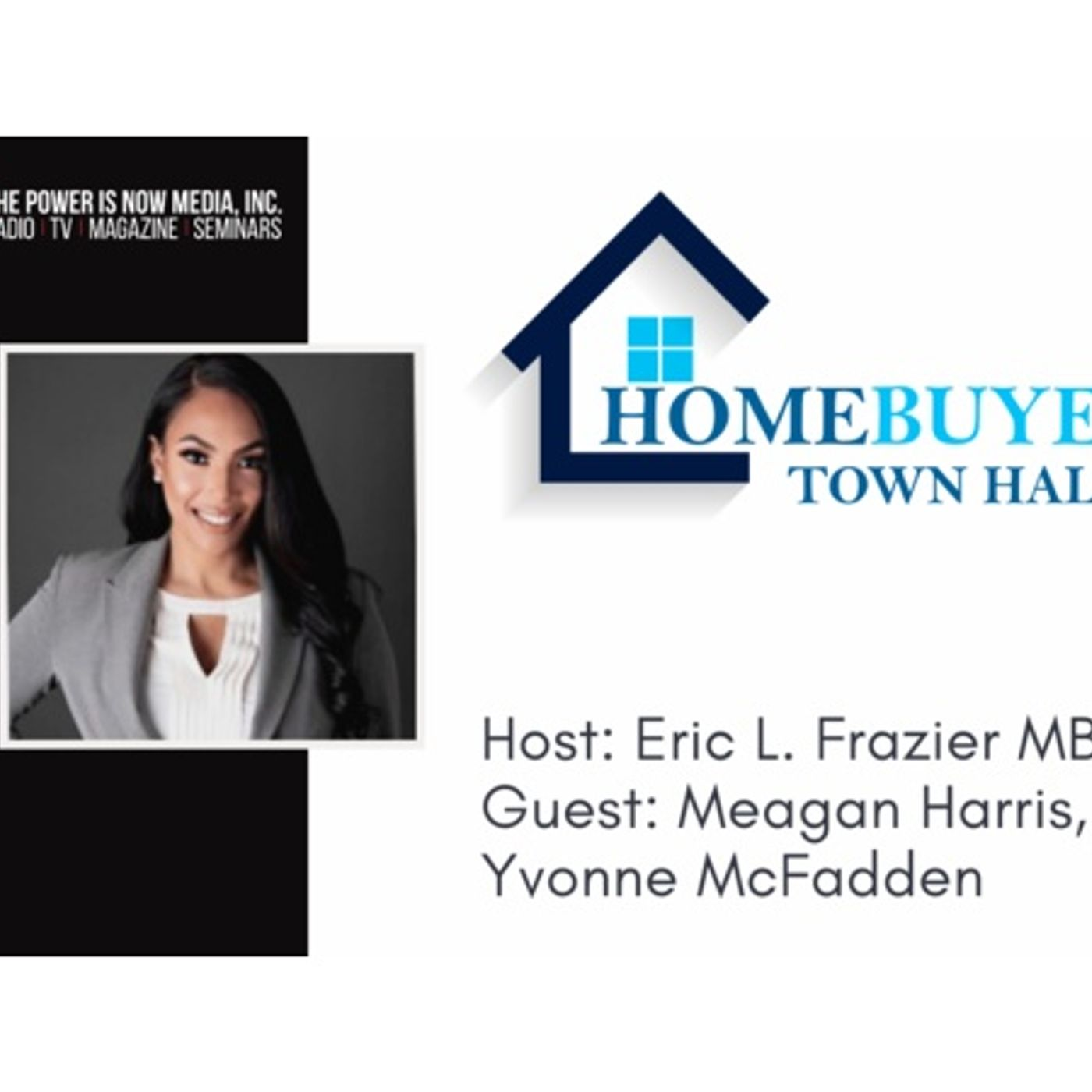 Homebuyers Town Hall with Meagan Harris and Yvonne McFadden