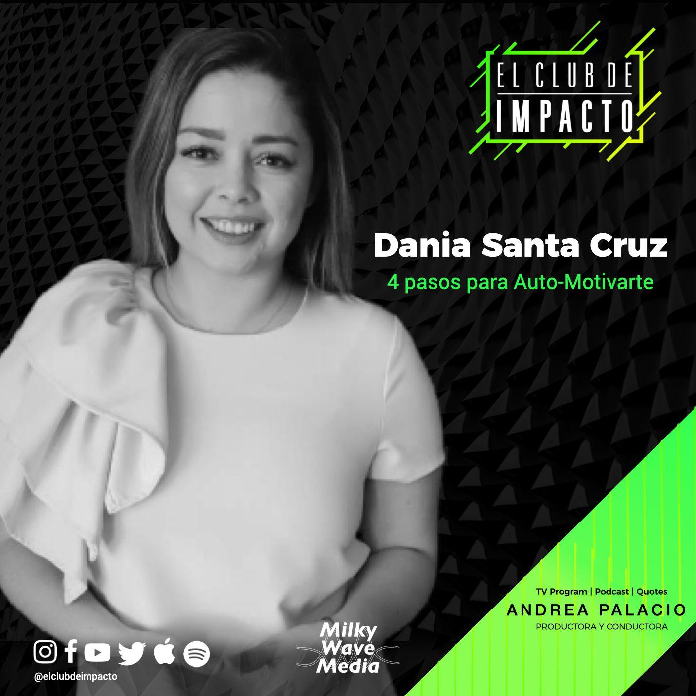 4 pasos para la Auto-Motivación   Dania Santa Cruz   E14 T3