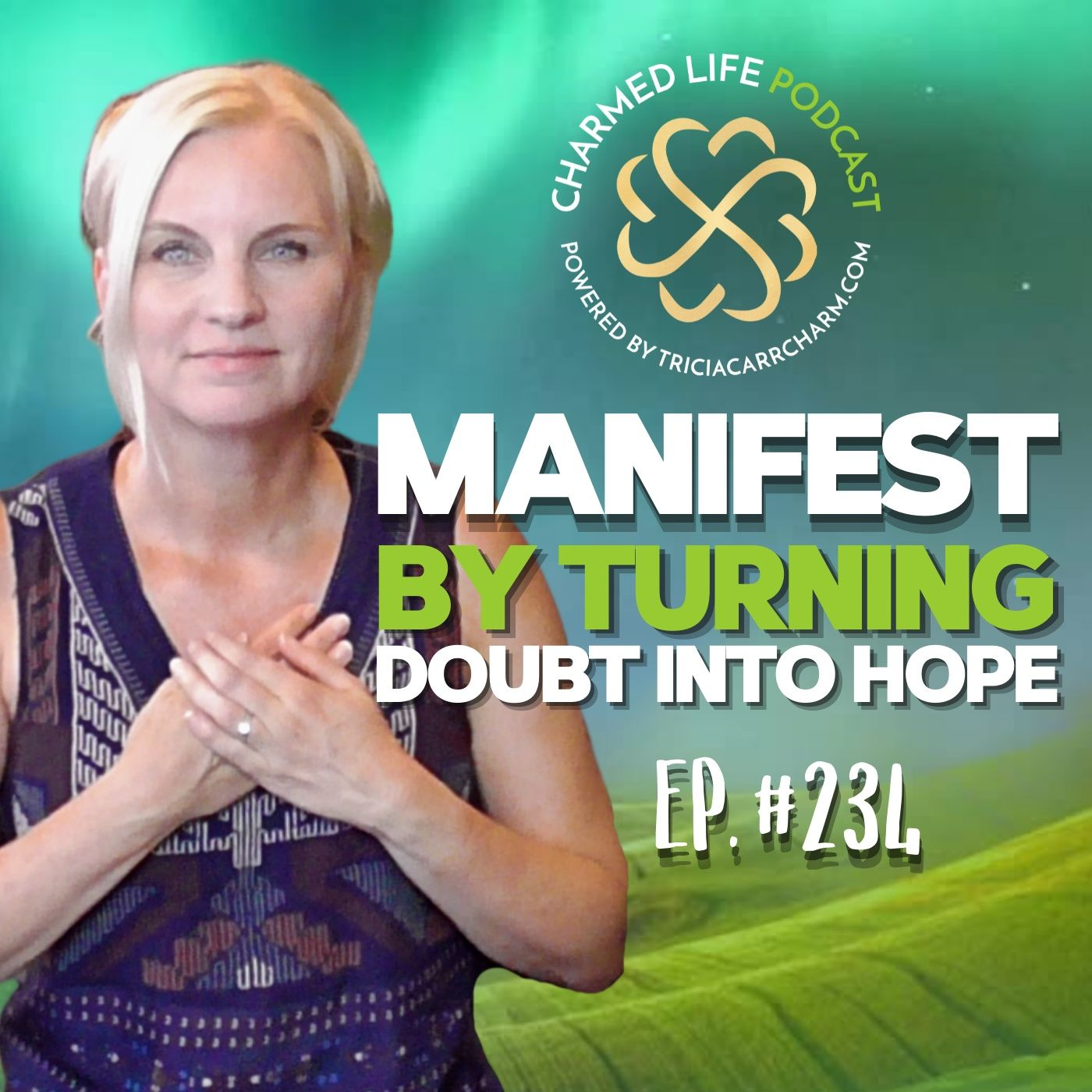 234: Manifest by Turning Doubt to Hope