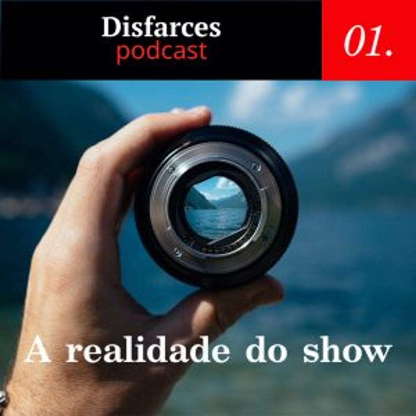 Disfarces #01 A Realidade do Show