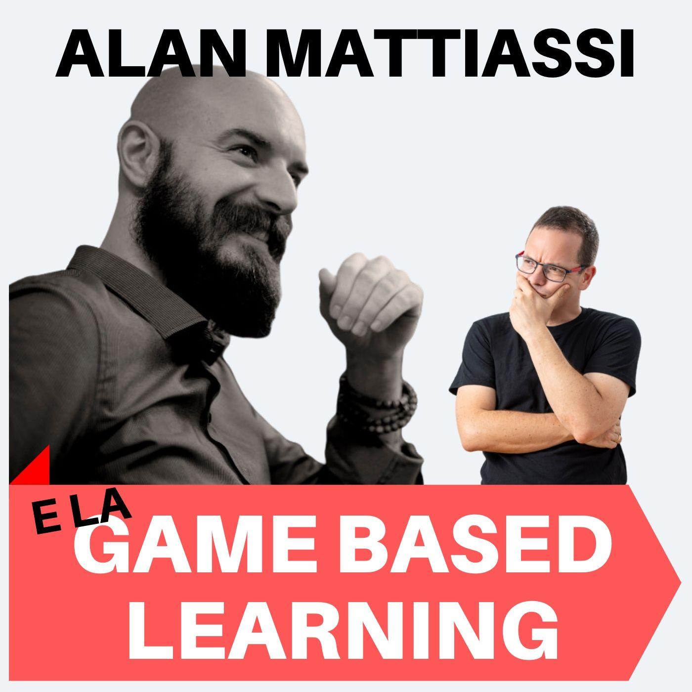168 - Alan Mattiassi e la Game Based Learning