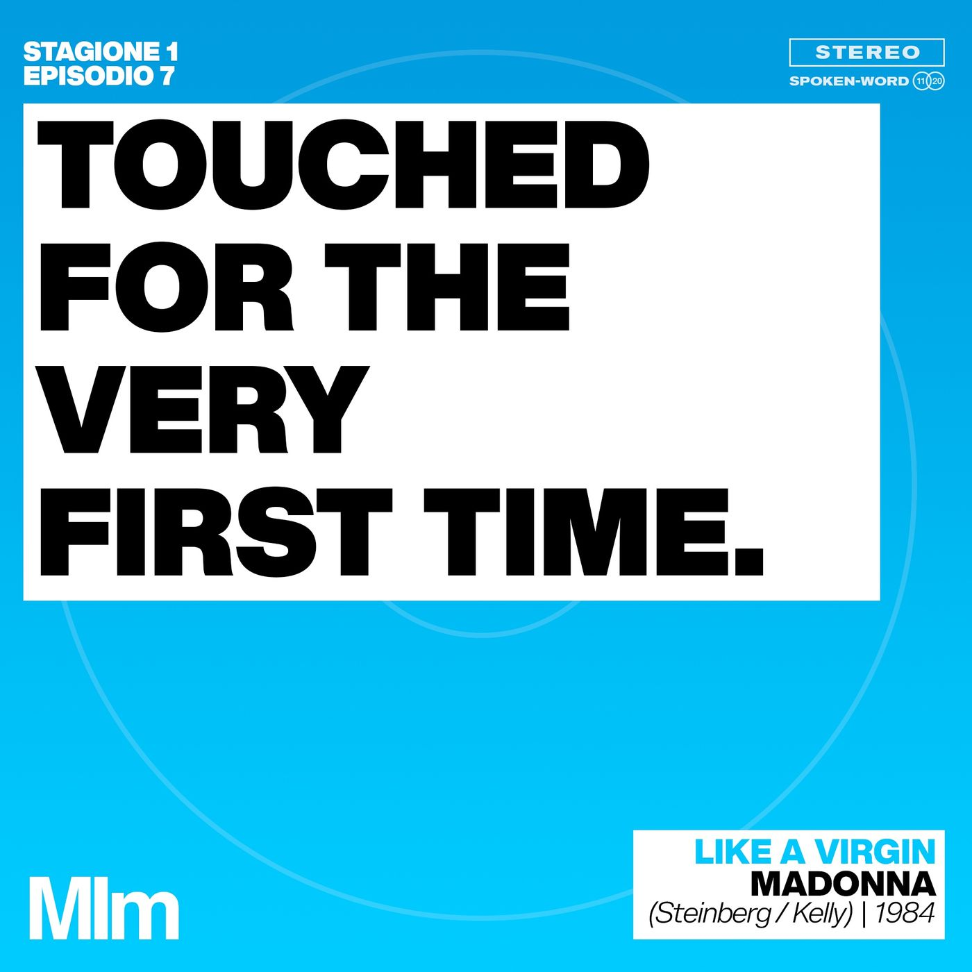 #7: Touched for the very first time (LIKE A VIRGIN - Madonna)