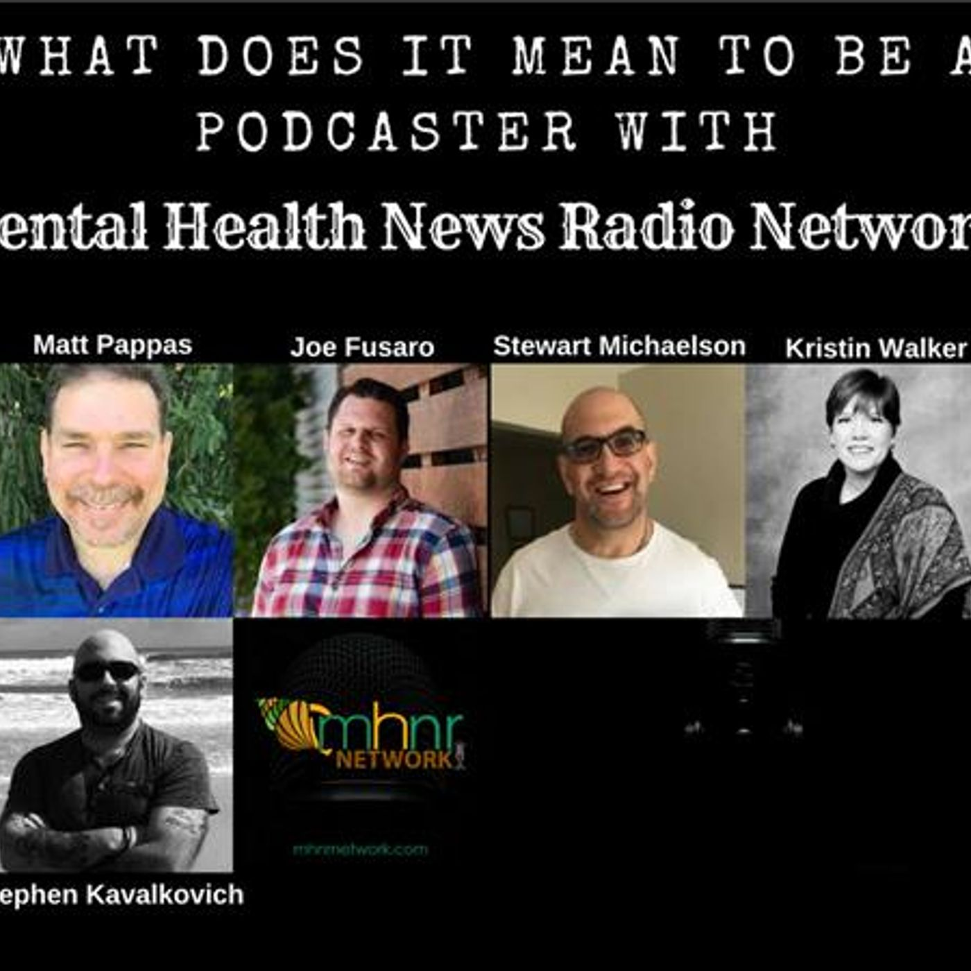 Mental Health News Radio - What Does It Mean To Be A Podcaster With Mental Health News Radio Network?