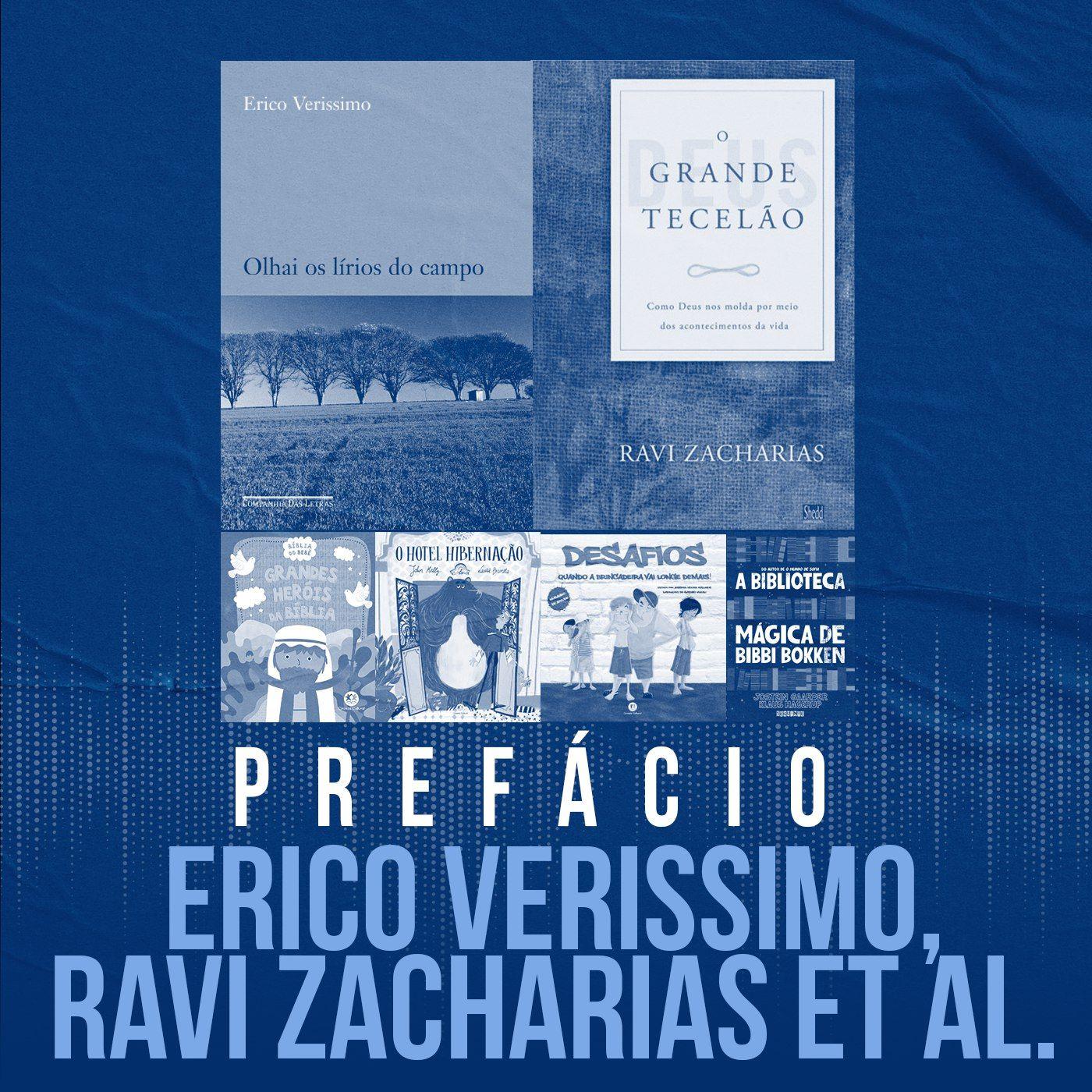 Erico Verissimo; Ravi Zacharias et al. | Prefácio
